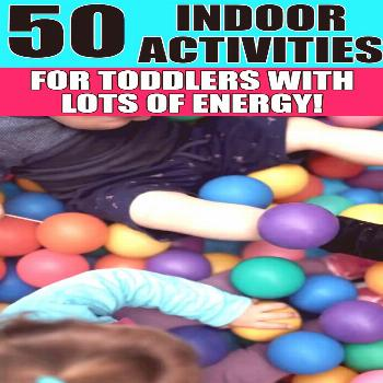 50 Super Fun Low Prep Indoor Activities For High Energy Toddlers | Stay At Home Kids Activities Stu