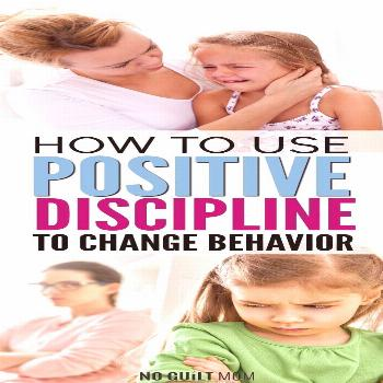 6 Positive Discipline Steps That Will Change Your Child's Behavior Need a new discipline idea at ho