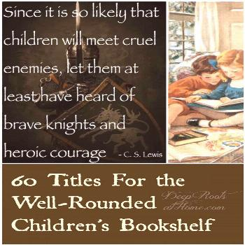 60 Titles For the Well-Rounded Children's Bookshelf 60 Titles For the Well-Rounded Children's Books