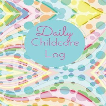 Daily Childcare Log: Large 8.5 Inches By 11 Inches Log Book