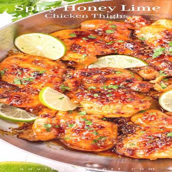 Enjoy this Easy Spicy Honey Lime Chicken Thigh Recipe made with boneless, skinless chicken thighs.