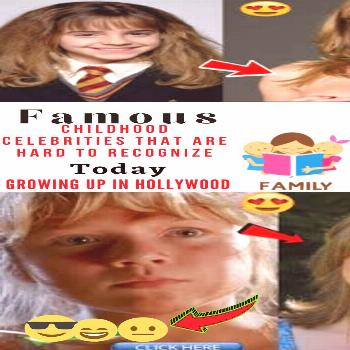 Famous Childhood Celebrities That Are Hard To Recognize Today  That Are To Today