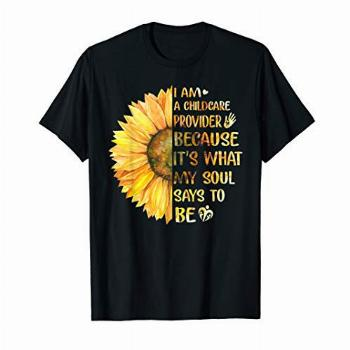 I Am Childcare Provider It's What Soul Says To Be Sunflower