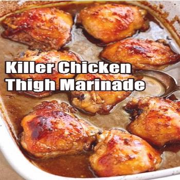 Killer Chicken Thigh Marinade  I've tried this Chicken Recipes …. and i made my first recipe! YEA