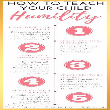 Learn How To Teach Your Child Humility in 5 simple steps. Positive Parenting | Raising Great Childr