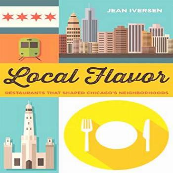 Local Flavor: Restaurants That Shaped Chicago's