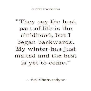 Quotes on childhood and memories | Quote Catalog They say the best part of life is the childhood, b