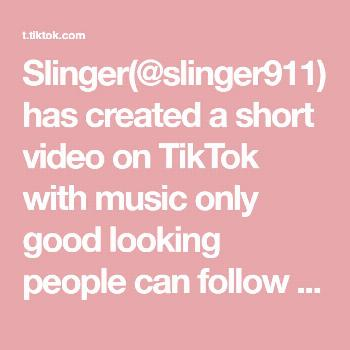 Slinger(@slinger911) has created a short video on TikTok with music only good looking people can fo