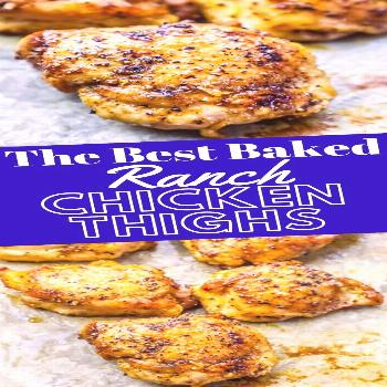 The Best Easy Baked Ranch Chicken Thighs Recipe - Easy, crunchy, delicious Baked Ranch Chicken Thig