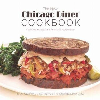 The New Chicago Diner Cookbook: Meat-Free Recipes from
