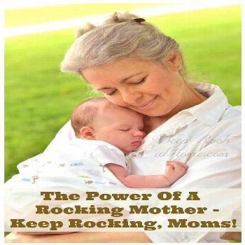 The Power Of A Rocking Mother: Keep Rocking, Mothers!