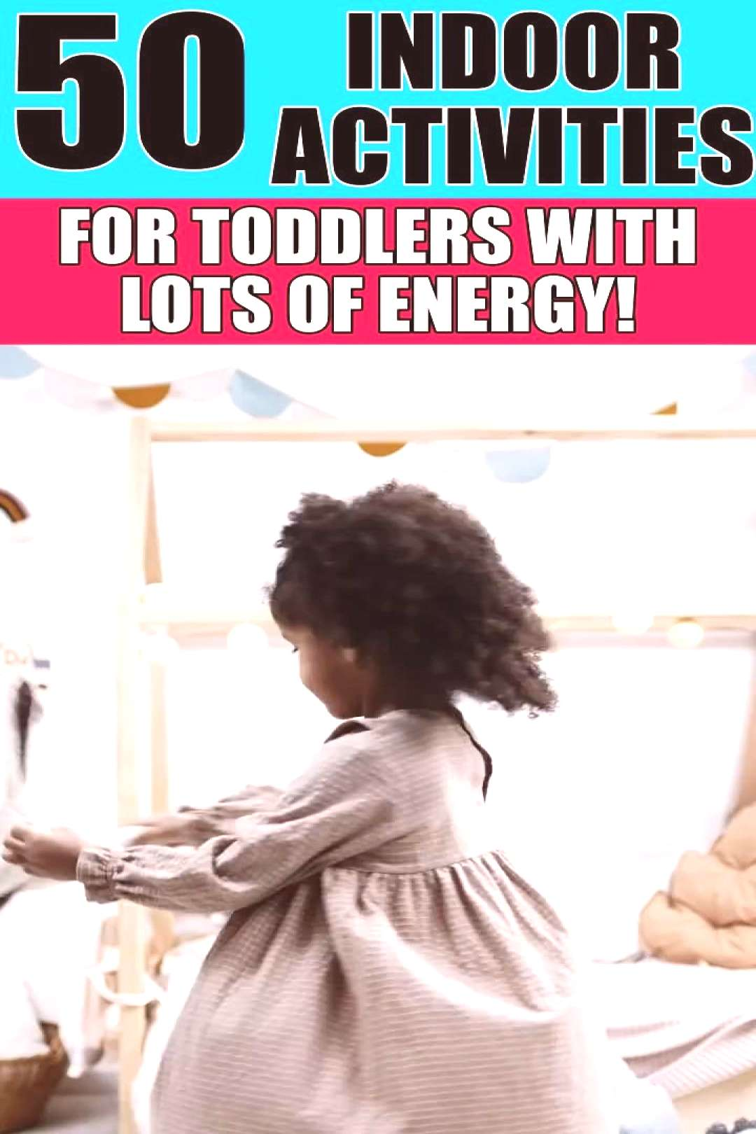 50 Fun Low Prep Indoor Activities For Toddlers At Home Stay At Home Activities High Energy Toddlers