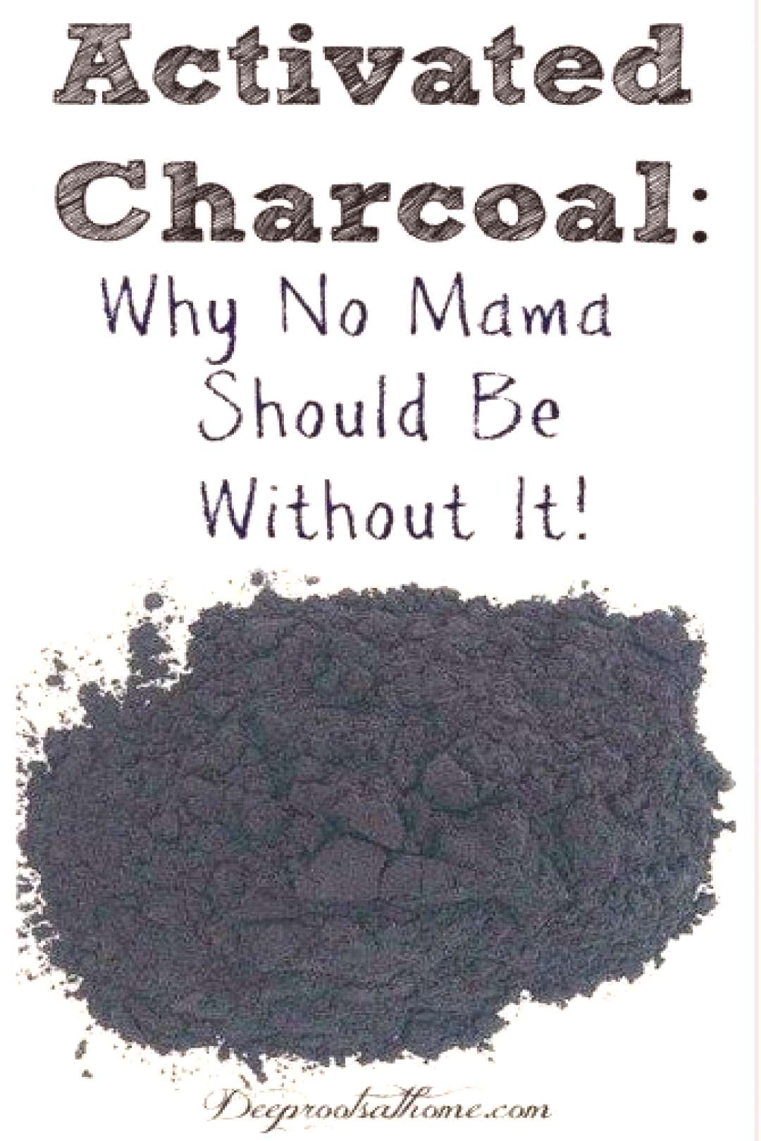 Activated Charcoal Why No Mama Should Ever Be Without It Activated Charcoal Why No Mama Should Be