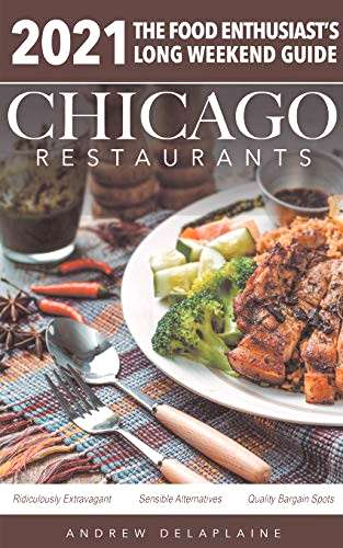 Chicago 2021 Restaurants - The Food Enthusiasts Long