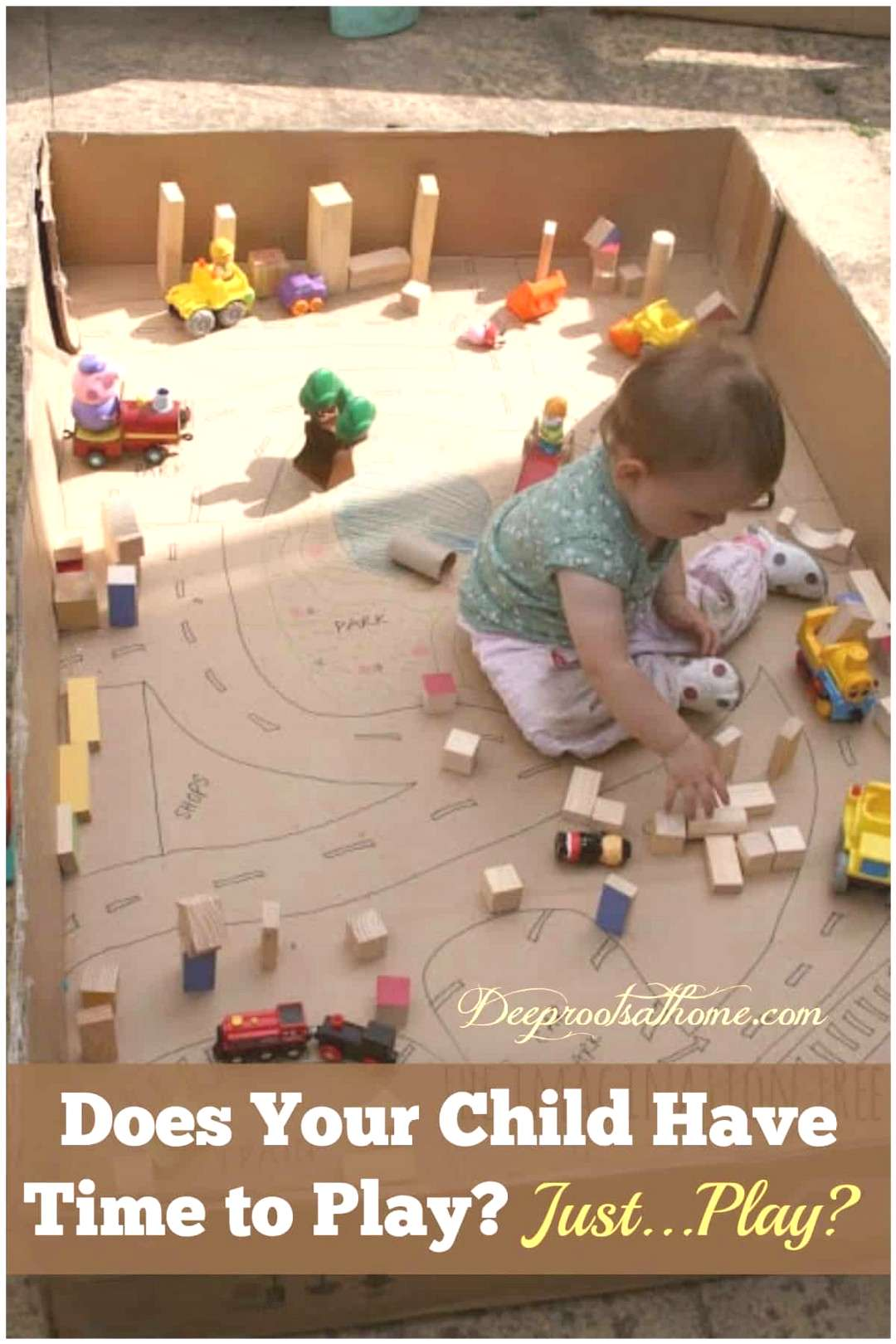Does Your Child Have Plenty Of Time to Play? Just. Play? Does Your Child Have Time to Play? Just...