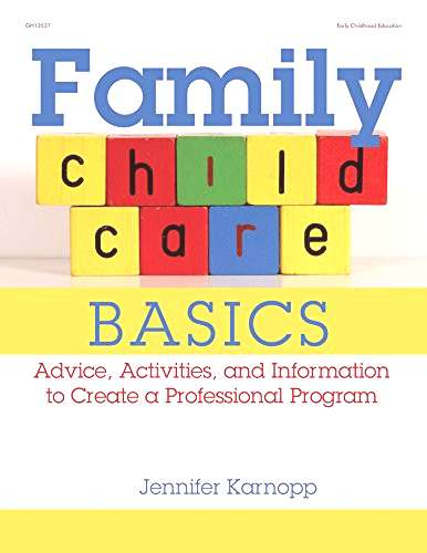 Family Child Care Basics Advice, Activities, and