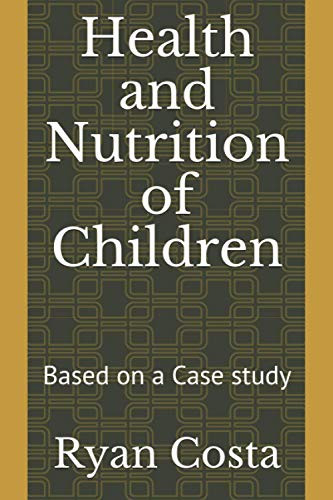 Health and Nutrition of Children Based on a Case study
