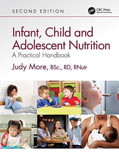 Infant, Child and Adolescent Nutrition A Practical Handbook