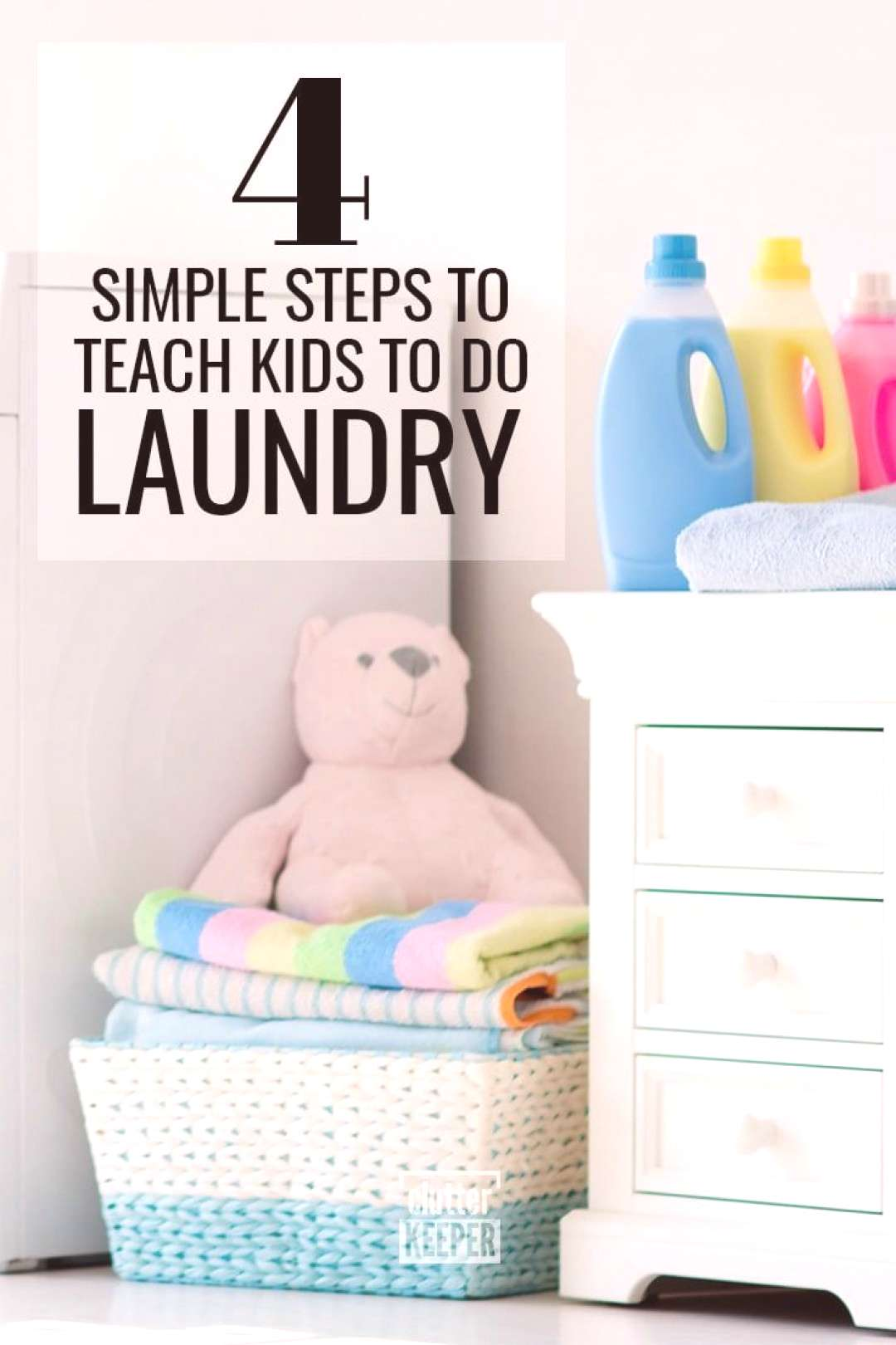 Laundry and Kids Your Complete Guide | Clutter Keeper Manage your familys laundry by teaching you