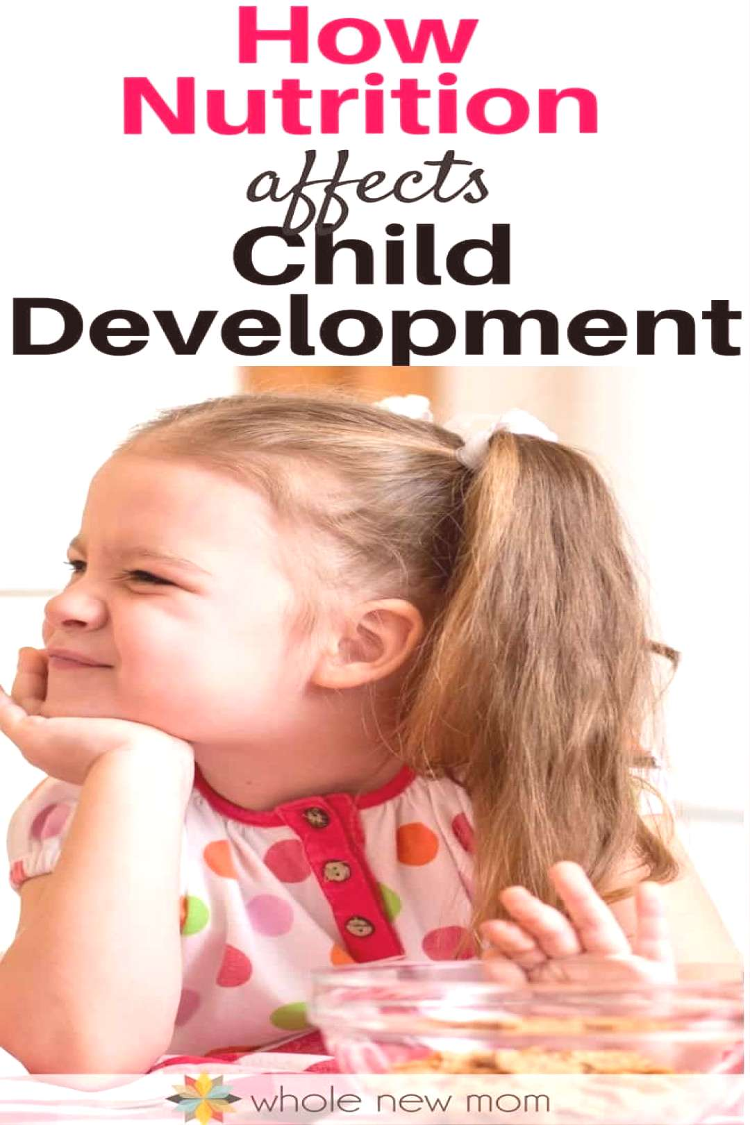 Nutrition and Child Development - What You Need to Know