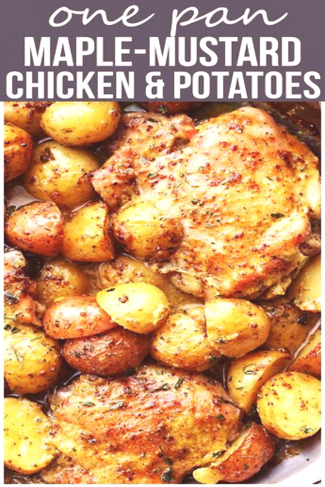 One Pan Maple Mustard Chicken and Potatoes – Easy and absolutely amazing one pan dinner with chic