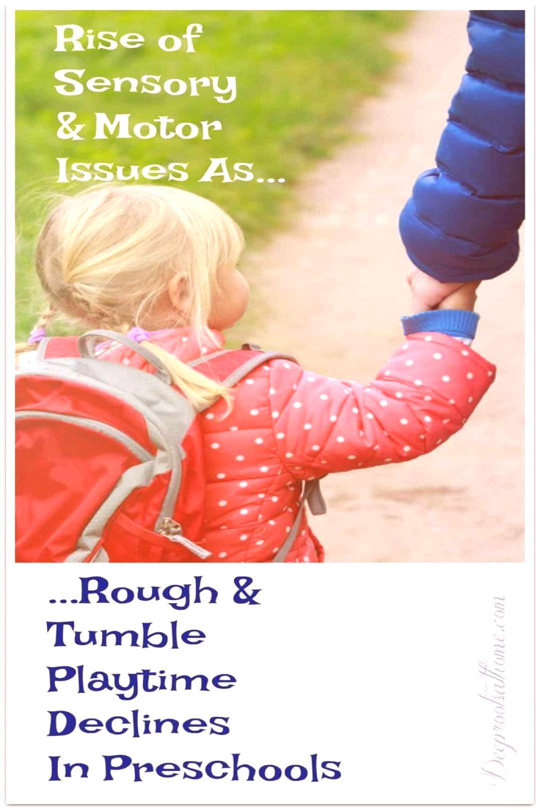 Rise of Sensory/Motor Issues as Rough/Tumble Play in Preschool Declines. See damage that occurs whe