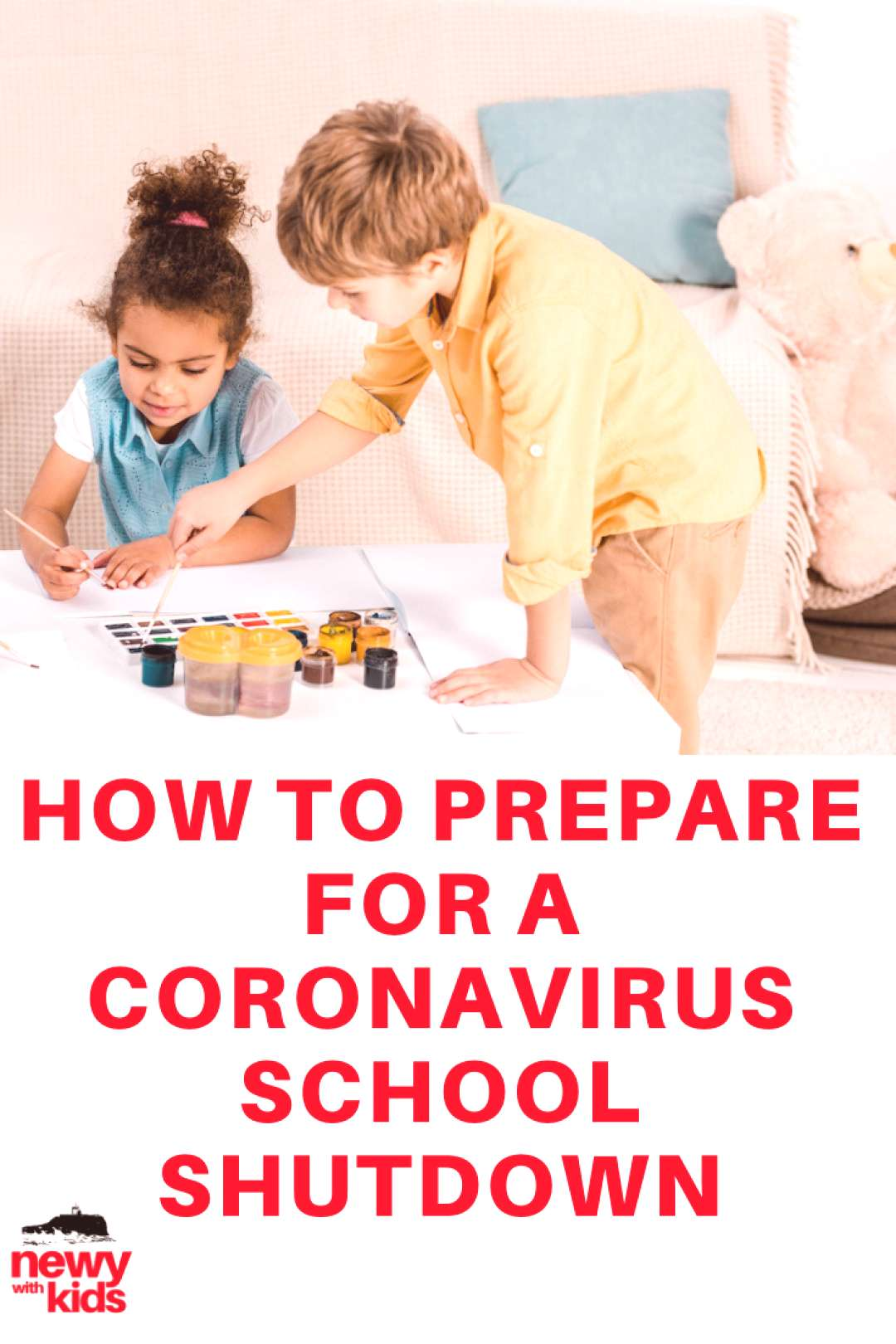 What to Do With Kids During a School Shutdown Be prepared for childcare and / or school shutdowns d