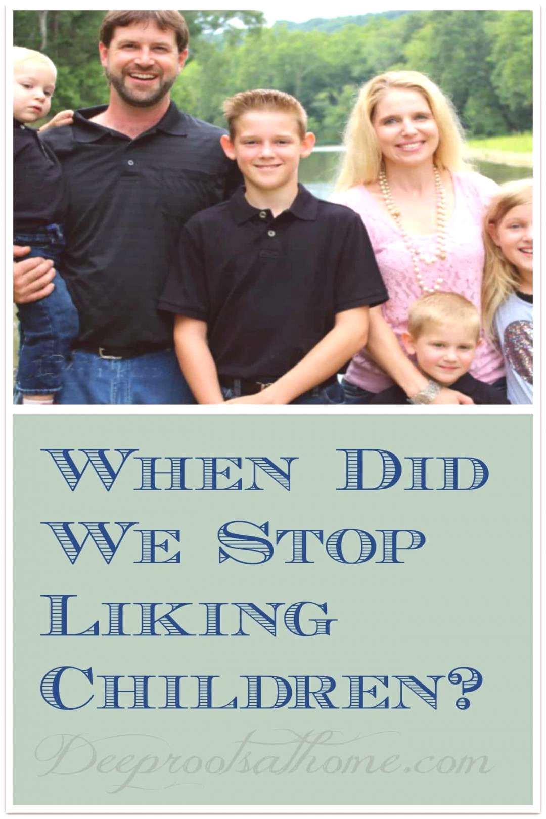 Whenever Did We Stop Liking Children? When Did We Stop Liking Children? The Platt family.